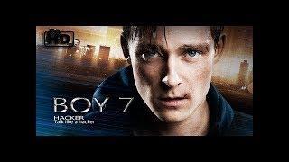 Номер семь Седьмой Boy 7 2018 ФИЛЬМЫ 2018 КОТОРЫЕ УЖЕ ВЫШЛИ ФІЛЬМИ 2018 ЯКІ ВЖЕ ВИЙШЛИ